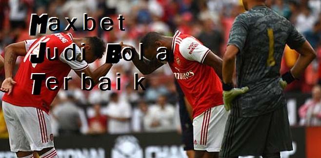 Maxbet Judi Bola Terbaik