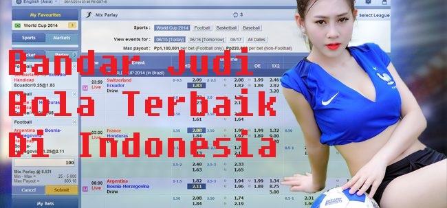 Bandar Judi Bola Terbaik Di Indonesia